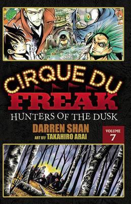 Cirque Du Freak: The Manga, Volume 7: Hunters of the Dusk