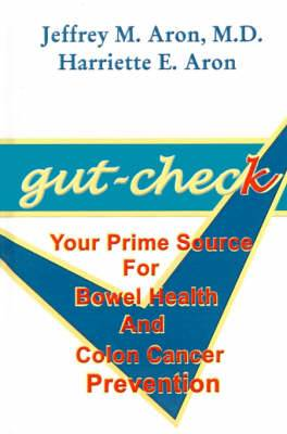 Gut-check: Your Prime Source for Bowel Health and Colon Cancer Prevention
