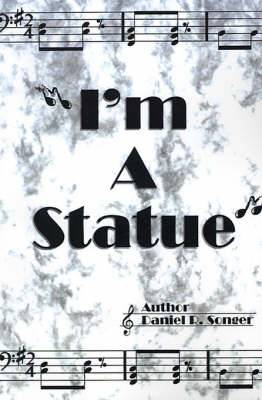 I'm a Statue: A Book of Poem Lyrics and Slogans