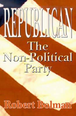 Republican: The Non-political Party