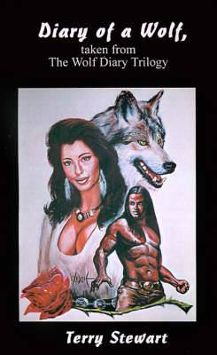 Diary of a Wolf: Taken from the Wolf Diary Trilogy