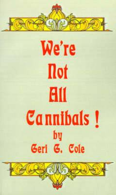 We're Not All Cannibals!