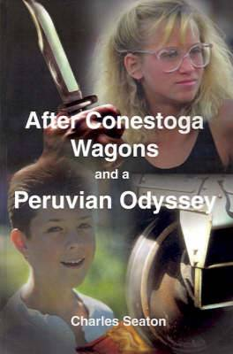 After Conestoga Wagons and a Peruvian Odyssey