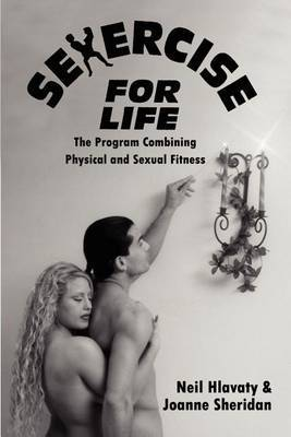 Sexercise for Life: The Program Combining Physical and Sexual Fitness
