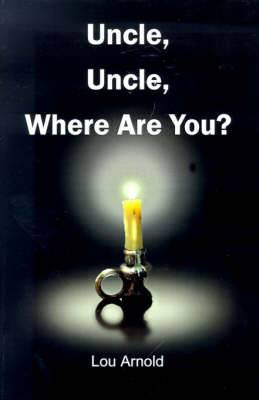 Uncle, Uncle, Where are You?