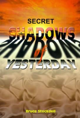 Secret Shadows of Yesterday