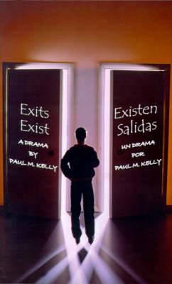Exits Exist: A Drama