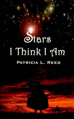 Stars I Think I am