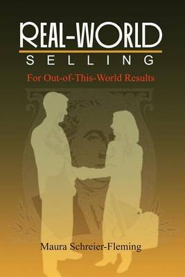Real-world Selling: For Out-of-this-world Results