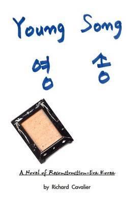 Young Song: A Novel of Reconstruction-era Korea
