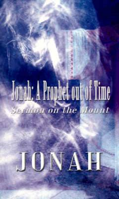 Jonah: A Prophet Out of Time: Sermon on the Mount
