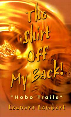 The Shirt Off My Back!:  Hobo Trails