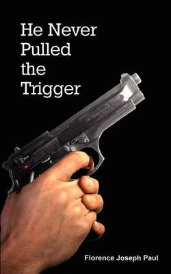 He Never Pulled the Trigger