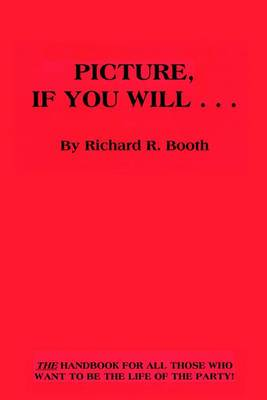 Picture, If You Will...