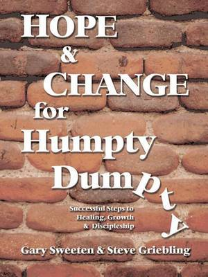 Hope and Change for Humpty Dumpty: Successful Steps to Healing, Growth and Discipleship