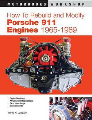 How to Rebuild and Modify Porsche 911 Engines 1966-1989
