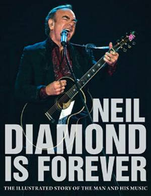 Diamond is for Ever: The Illustrated Story of Neil Diamond and His Music