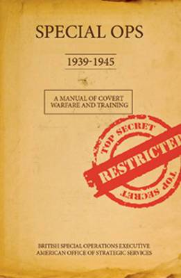 Special Ops, 1939-1945: A Manual of Covert Warfare and Training