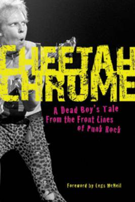 Cheetah Chrome: From the Front Lines of Punk Rock