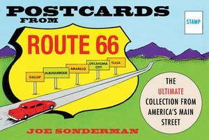 Postcards from Route 66: The Ultimate Collection from America's Main Street