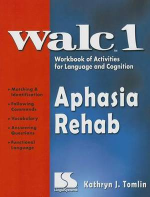 WALC 1 Aphasia Rehab: Workbook of Activities for Language and Cognition