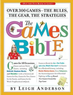 The Games Bible: Over 300 Games - the Rules, the Gear, the Strategies