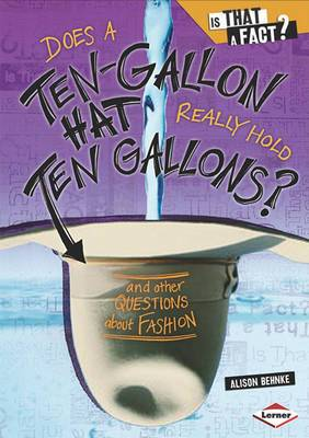 Does a Ten-Gallon Hat Really Hold Ten Gallons?: And Other Questions about Fashion