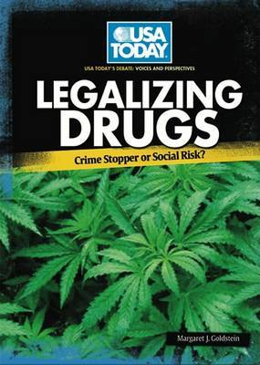 Legalizing Drugs: Crime Stopper or Social Risk?