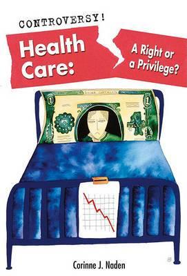 Health Care: A Right or a Privilege?