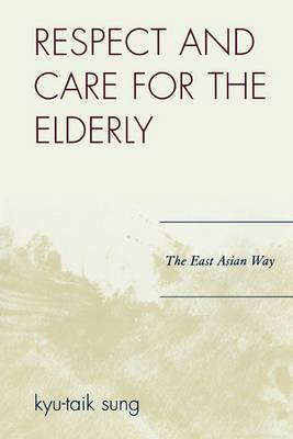 Respect and Care for the Elderly: The East Asian Way
