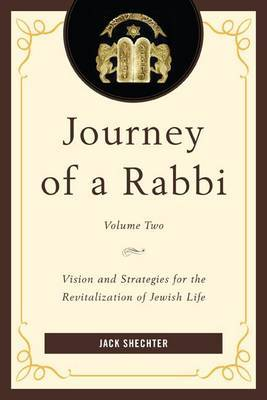 Journey of a Rabbi: Vision and Strategies for the Revitalization of Jewish Life
