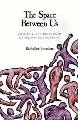 The Space between Us: Exploring the Dimensions of Human Relationships
