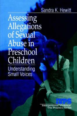 Assessing Allegations of Sexual Abuse in Preschool Children: Understanding Small Voices