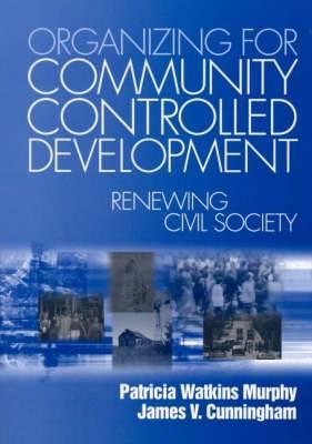 Organizing for Community Controlled Development: Renewing Civil Society
