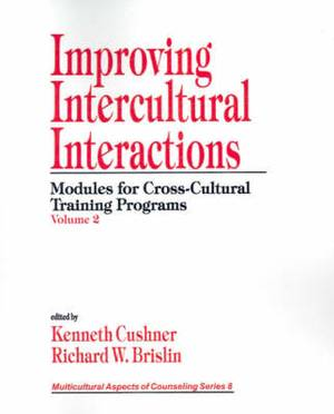 Improving Intercultural Interactions: Modules for Cross-Cultural Training Programs: v. 2