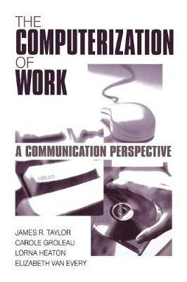 The Computerization of Work: A Communication Perspective