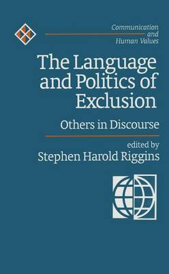 The Language and Politics of Exclusion: Others in Discourse
