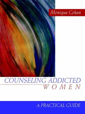 Counseling Addicted Women: A Practical Guide