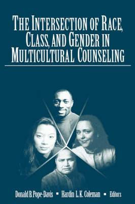 The Intersection of Race, Class, and Gender in Multicultural Counseling: Implications for Multicultural Counseling
