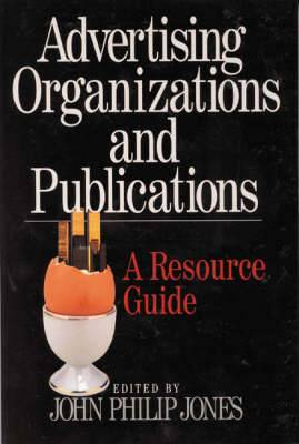 Advertising Organizations and Publications: A Resource Guide