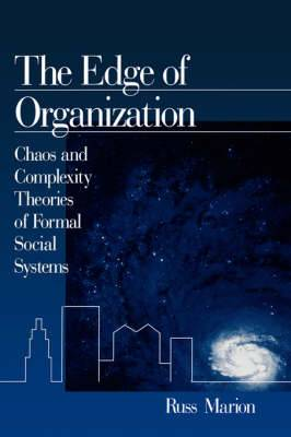 The Edge of Organization: Chaos and Complexity Theories of Formal Social Systems
