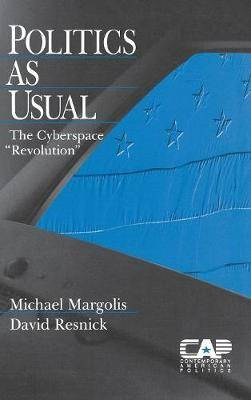 Politics as Usual: The Cyberspace `Revolution'