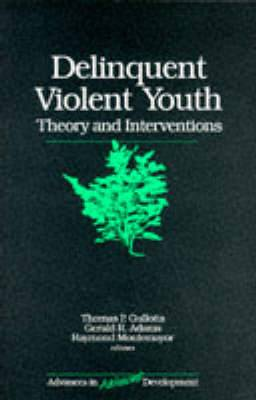 Delinquent Violent Youth: Theory and Interventions