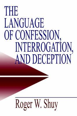 The Language of Confession, Interrogation and Deception