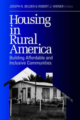 Housing in Rural America: Building Affordable and Inclusive Communities