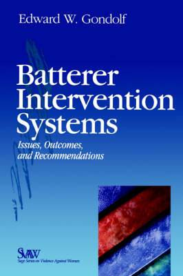 Batterer Intervention Systems: Issues, Outcomes and Recommendations