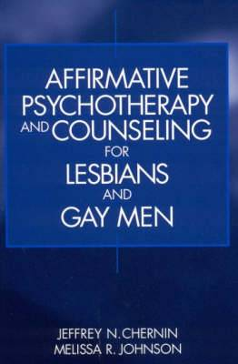 Affirmative Psychotherapy and Counseling for Lesbians and Gay Men