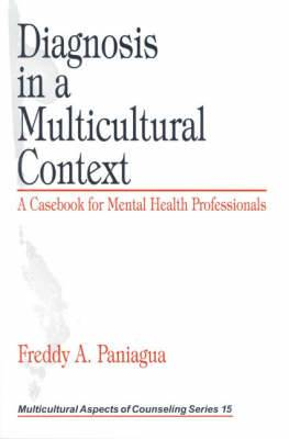Diagnosis in a Multicultural Context: A Casebook for Mental Health Professionals