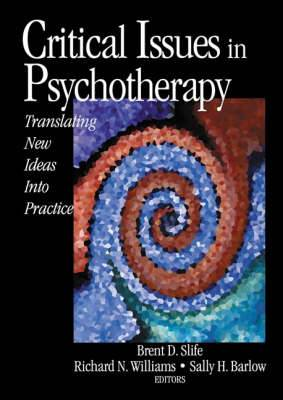 Critical Issues in Psychotherapy: Translating New Ideas into Practice
