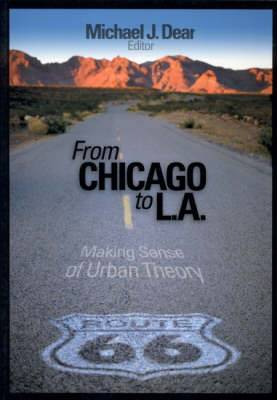 From Chicago to L.A.: Making Sense of Urban Theory